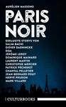 Aurélien Massons PARIS NOIR. 12 exklusive Geschichten der besten Pariser Noir-Autoren.