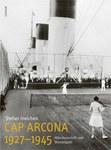 Cap Arcona 1927–1945. Märchenschiff und Massengrab