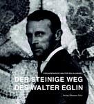 Der steinige Weg des Walter Eglin
