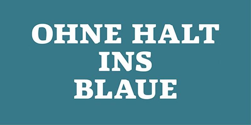 Ohne Halt ins Blaue