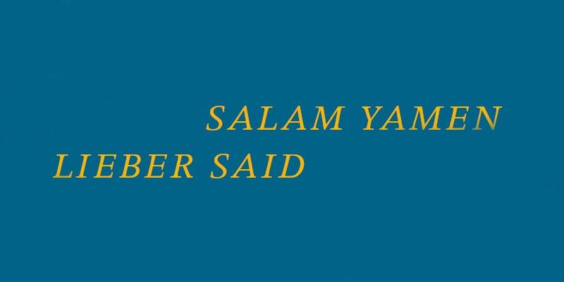 Salam Yamen – Lieber SAID